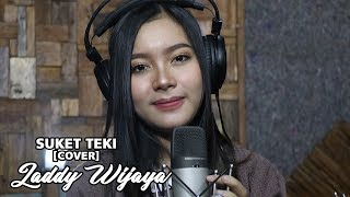 SUKET TEKI    [  cover ]  LADDY WIJAYA