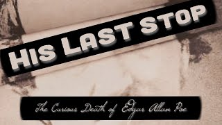 His Last Stop - The Curious Death of Edgar Allan Poe | iPhone Documentary