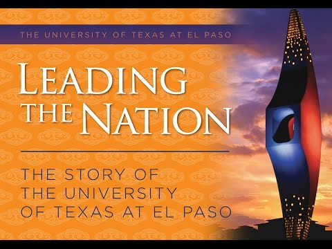 Leading the Nation, The Story of The University of Texas at El Paso