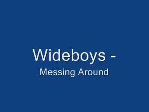 Wideboys - Messing Around