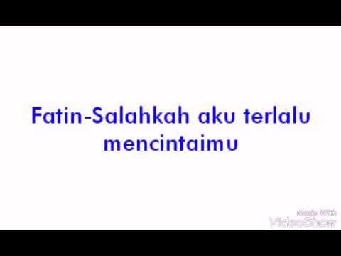 Fatin-Salahkah aku terlalu mencintaimu(video lirik)