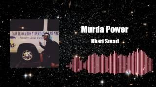 Download Murda Power - Khari Smart MP3 song and Music Video