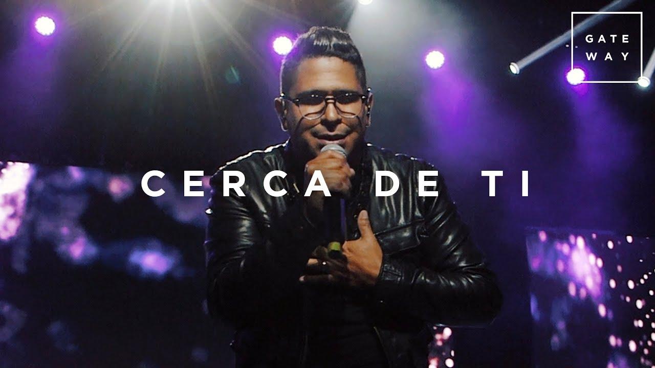 Cerca De Ti // Gateway Worship (con Daniel Calveti) // Murallas