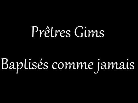 PRETRES GIMS - Baptisés comme jamais [Lyrics]