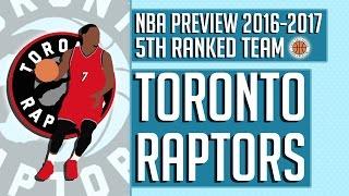 Toronto Raptors   2016-17 NBA Preview (Rank #5)