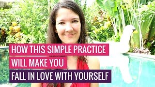 How This Simple Practice Will Make You Fall in Love with Yourself