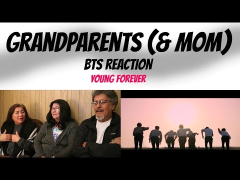 GRANDPARENTS & MOM REACT! [BTS- YOUNG FOREVER REACTION]