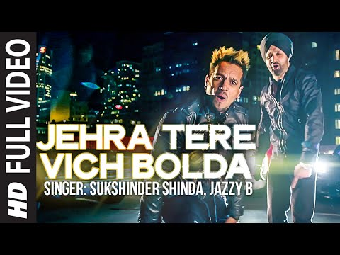 Sukshinder Shinda/Jazzy B: Jehra Tere Vich Bolda (Full HD Video) || Collaborations 3
