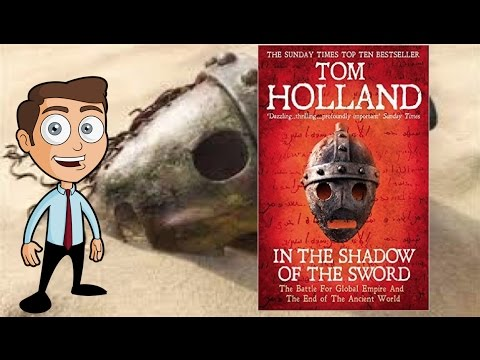 In the Shadow of the Sword - Tom Holland.....Book Review!