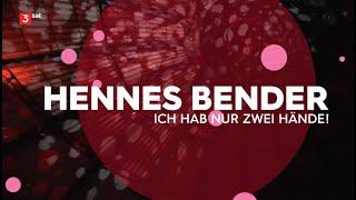 Hennes Bender – Ich hab nur zwei Hände!