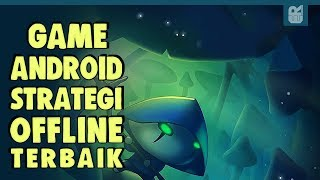 5 Game Android Strategi Offline Terbaik 2018