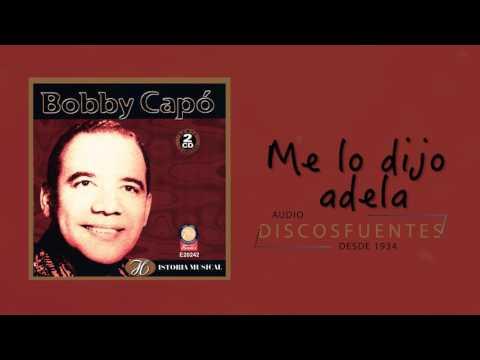 Me lo dijo adela - Bobby Capó / Discos Fuentes