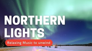 Northern Lights and Spectacular Starry Night Sky | Beautiful 4K Northern Lights with Relaxing Music