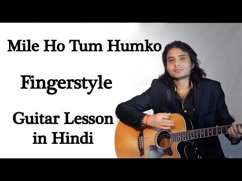 Mile Ho Tum Humko | Fingerstyle Guitar Lesson Chords In Hindi