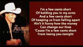 John Michael Montgomery - A Few Cents Short ( + lyrics 1996)