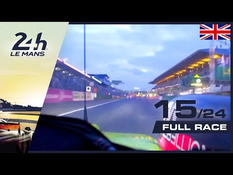 🇬🇧 REPLAY - Race Hour 15 - 2019 24 Hours Of Le Mans