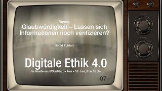 Glaubwürdigkeit – Lassen sich Informationen noch verifizieren? - 07 #DigitaleEthik40
