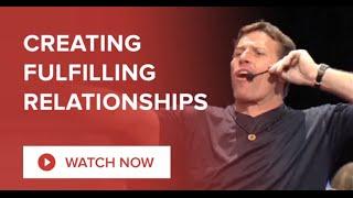 Creating Fulfilling Relationships   Tony Robbins