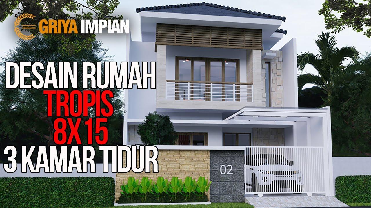 Desain Rumah Minimalis Tropis 8 X 15 M2 Desain Rumah Semarang