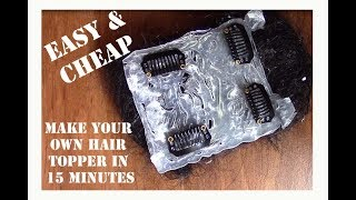 HOW TO MAKE YOUR OWN CUSTOM HAIR PIECE IN 15 MINUTES: EASY & CHEAP
