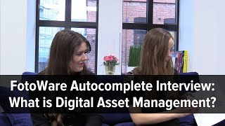 FotoWare Autocomplete Interview | What is the point of Digital Asset Management? 🤔