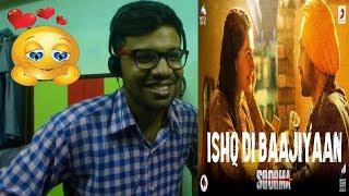 Ishq Di Baajiyaan - Soorma|Diljit Dosanjh,Taapsee Pannu|Shankar Ehsaan Loy|Reaction & Thoughts