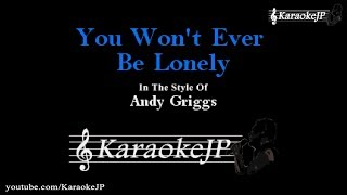 You Won't Ever Be Lonely (Karaoke) - Andy Griggs
