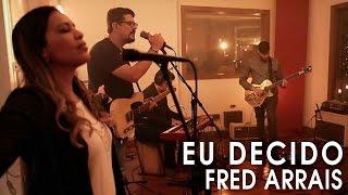 Baixar Fred Arrais Live Sessions - Eu Decido - feat. Flavia Arrais