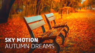 Sky Motion - Autumn Dreams (Original Mix)