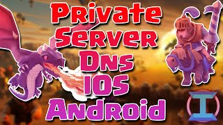 Clash Royale Private Server DNS IOS Android No Jailbreak/Root New Working September 2016