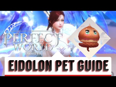 BEST PETS! BEST EIDOLON ! HOW TO GET THEM! HOW TO STAT THEM WHICH ONE YOU NEED! PERFECT WORLD MOBILE