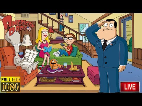 American Dad Full Episodes Live 24/7 - American Dad Live Stream HD 2019m1d12