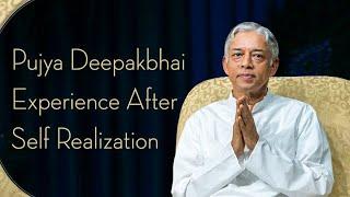 Pujya Deepakbhai's Experience After Self Realization