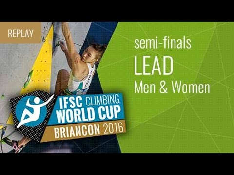 IFSC Climbing World Cup Briançon 2016 - Lead - Semifinals - Men/Women