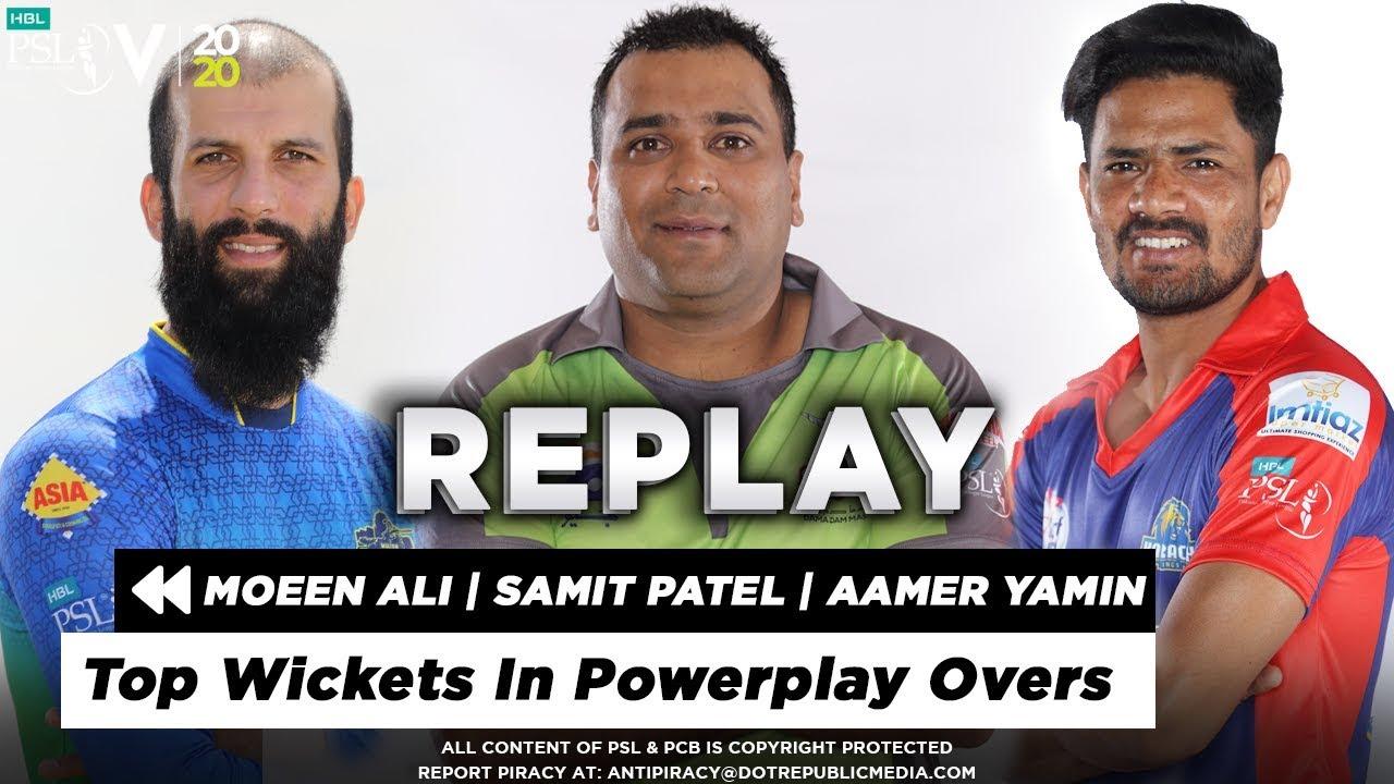 Top Wickets In Powerplay Overs | Moeen Ali | Samit Patel | Aamer Yamin | HBL PSL 5