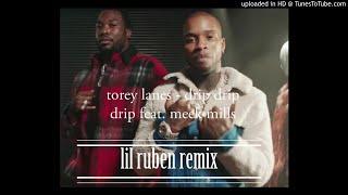 Tory Lanez - DrIP DrIp Drip ft. Meek Mill (lil ruben remix)