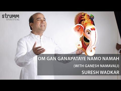 Om Gan Ganapataye Namo Namah with Ganesh Namavali I Suresh Wadkar