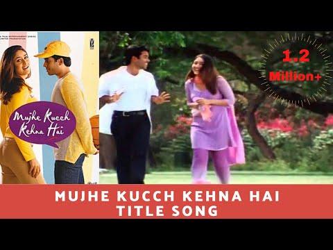 Mujhe kucch kehna hai - Mujhe Kucch Kehna Hai (2001) HD♥