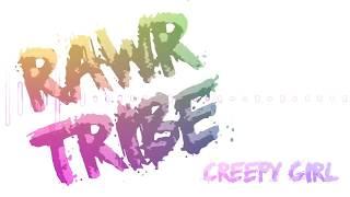 Rawr Tribe - Creepy Girl (Official Audio Stream)