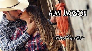 Alan Jackson - Livin