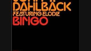 John Dahlback Feat Elodie Bingo
