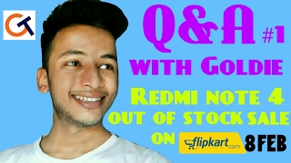 Q&A session #1 With Goldie | Redmi note 4 out of stock sale | #AskGoldTechie