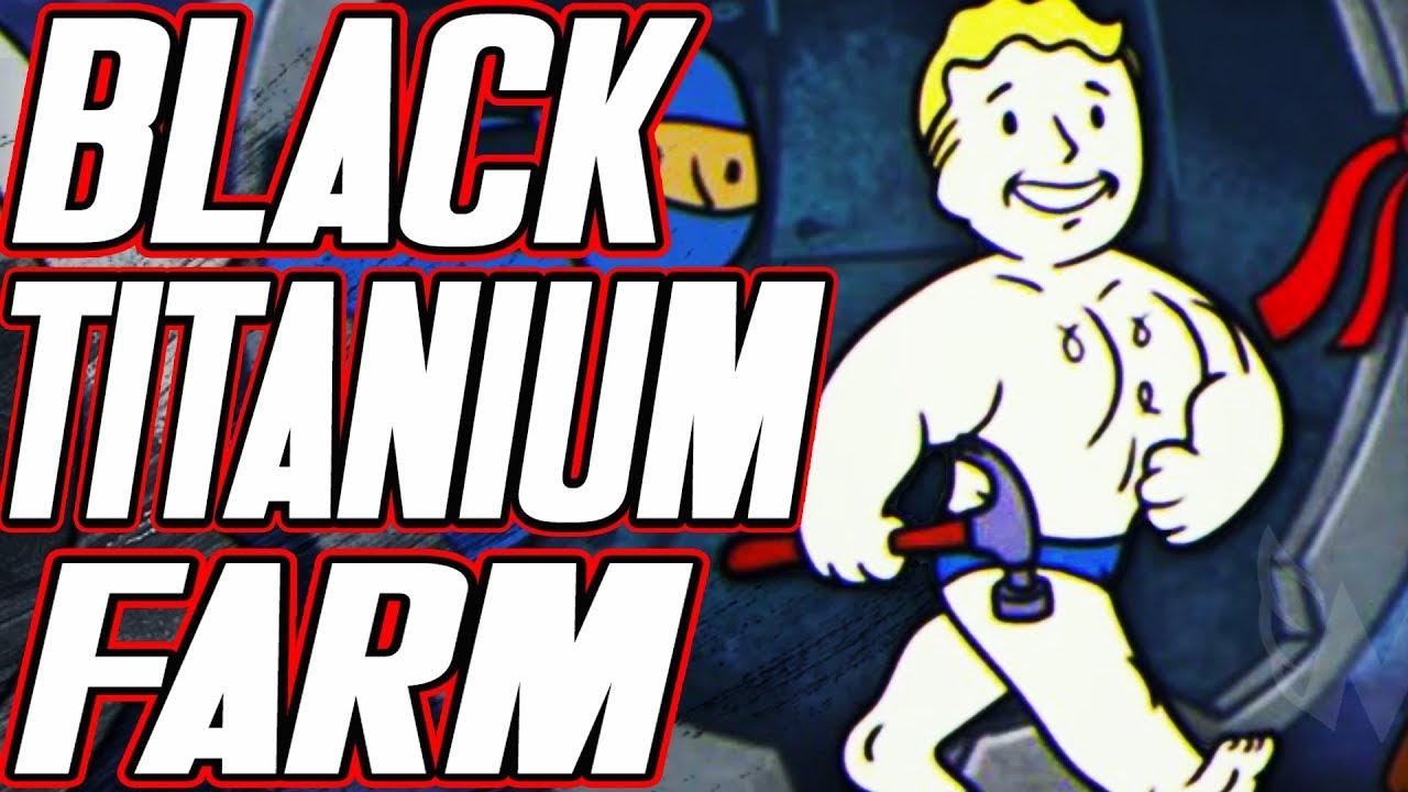 HOW TO GET A TON OF BLACK TITANIUM SCRAPS IN FALLOUT 76   BLACK TITANIUM  SCRAP FARMING