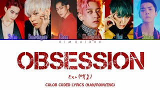 EXO (엑소) - OBSESSION [Color Coded Lyrics Han/Rom/Eng/가사]