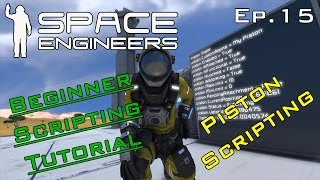 Piston Scripting Uncovered - Space Engineers Ep.15