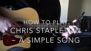 "How to play ""A Simple Song"" by Chris Stapleton"