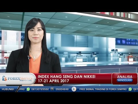 Analisa Mingguan Indeks Hang Seng dan Nikkei tanggal 17 - 21 April 2017