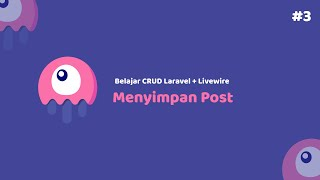 Belajar CRUD Laravel 8 + Livewire   03 Membuat Fungsi Simpan Post