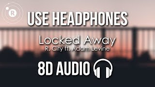 R. City Ft. Adam Levine Locked Away 8D AUDIO.mp3