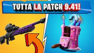 ALL PATCH NOTES 9.41 FORTNITE! SFIDE TO OVERTIME! BIRTHDAY CAKES!
